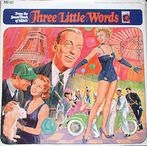 Three Little Words: Bert Kalmar & Harry Ruby original soundtrack