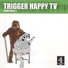 Trigger Happy TV: soundtrack 3 original soundtrack
