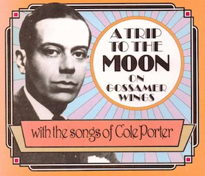 Trip to the Moon On Gossamer Wings: The Songs of Cole Porter original soundtrack