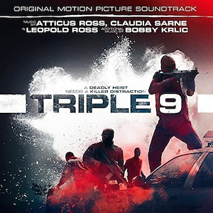 Triple 9 original soundtrack