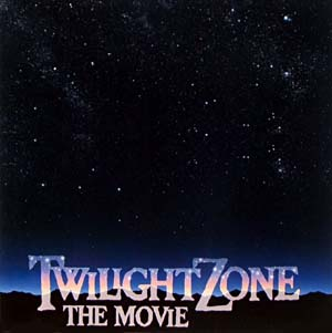 Twilight Zone: the movie original soundtrack