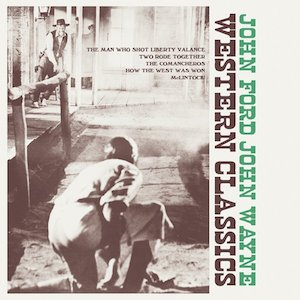 Western Classics: John Ford John Wayne original soundtrack