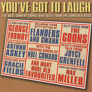 You've Got To Laugh: Best comedy and tales from the good old days original soundtrack