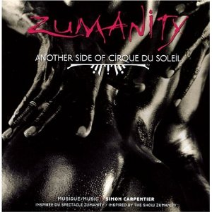 Zumanity: Cirque du Soleil original soundtrack