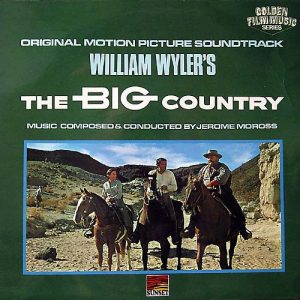 Jerome Moross ‎– (William Wyler's) The Big Country (Original Motion Picture Soundtrack)