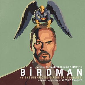Antonio Sanchez – Birdman