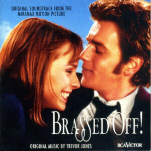 The Grimethorpe Colliery Band ‎– Brassed Off! (Original Soundtrack From The Miramax Motion Picture)