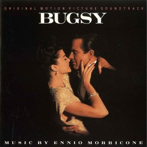 Ennio Morricone ‎– Bugsy (Original Motion Picture Soundtrack)