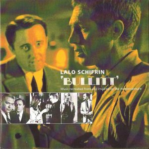 Lalo Schifrin – Bullitt (Music Recreated From And Inspired By The Motion Picture)