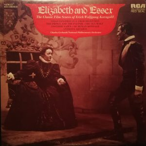 Elizabeth And Essex - The Classic Film Scores Of Erich Wolfgang Korngold