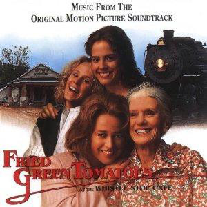 Fried Green Tomatoes (Original Soundtrack) Fried Green Tomatoes (Original Soundtrack)