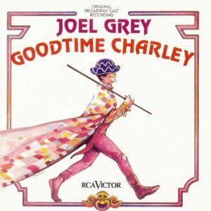 Goodtime Charley - original broadway cast 1975 joel grey