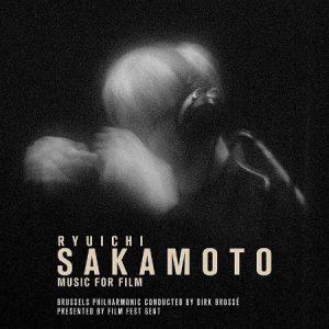 Music For Film: Ryuichi Sakamoto – Brussels Philharmonic 