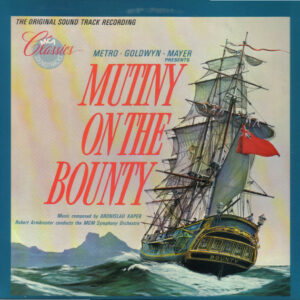 Mutiny On The Bounty - The Original Soundtrack Recording