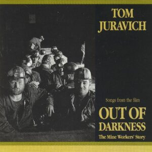 Out Of Darkness: The Mine Worker's Story, tom juravich