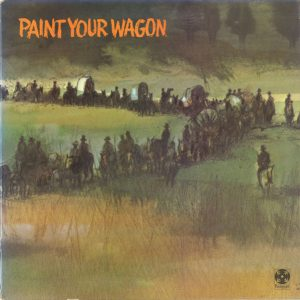 Paint Your Wagon (Music From The Soundtrack)