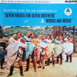 Selections From The Film Soundtracks Seven Brides For Seven Brothers And Words And Music