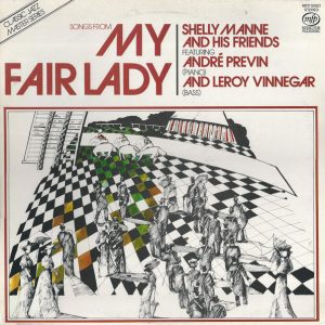 Shelly Manne And His Friends* Featuring André Previn And Leroy Vinn Shelly Manne And His Friends* Featuring André Previn And Leroy Vinnegar ‎– My Fair Lady