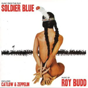 Soldier Blue / Catlow / Zeppelin (Original Soundtrack Recordings)