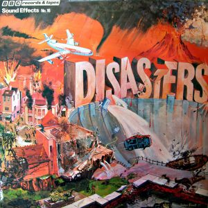 Sound Effects No. 16 - Disasters
