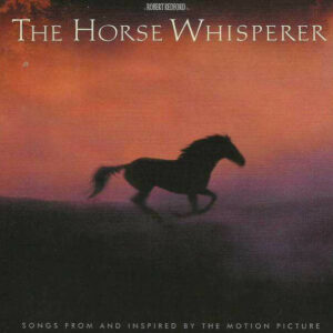 The Horse Whisperer (Songs From And Inspired By The Motion Picture)