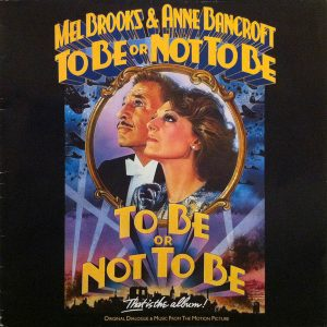 To Be Or Not To Be (Original Dialogue & Music From The Motion Picture)