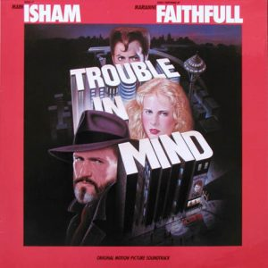 Trouble In Mind (Original Motion Picture Soundtrack)