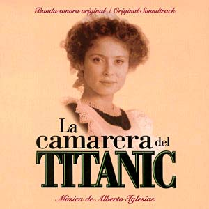 Camarera del Titanic original soundtrack