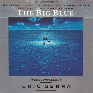Eric Serra ‎– The Big Blue (Original Motion Picture Soundtrack) Eric Serra ‎– The Big Blue (Original Motion Picture Soundtrack)