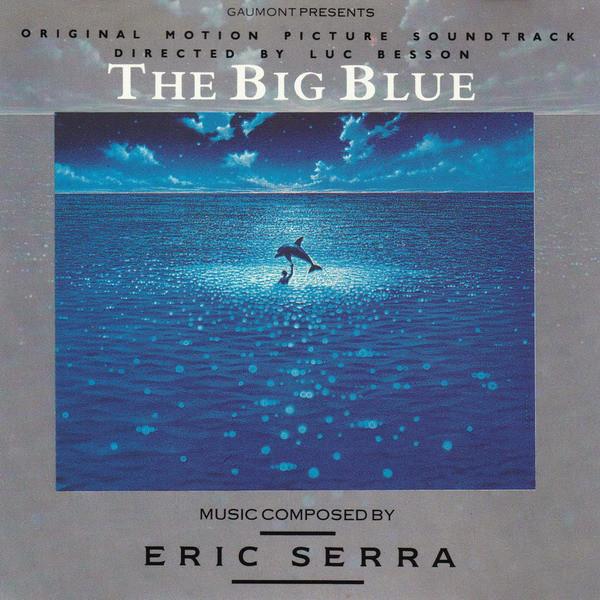 Eric Serra – The Big Blue (Original Motion Picture Soundtrack) Eric Serra – The Big Blue (Original Motion Picture Soundtrack)