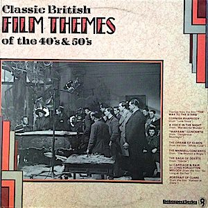 Classic British Film Themes of the 40s & 50s original soundtrack
