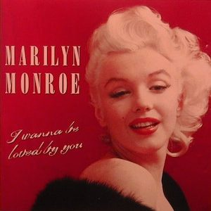 I Wanna Be Loved By You: Marilyn Monroe original soundtrack