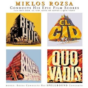 Miklos Rozsa Conducts his Epic Film Scores original soundtrack
