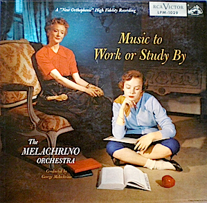 Music to Work or Study By: Melachrino Orchestra original soundtrack