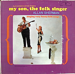 My Son, The Folk Singer: Allan Sherman original soundtrack
