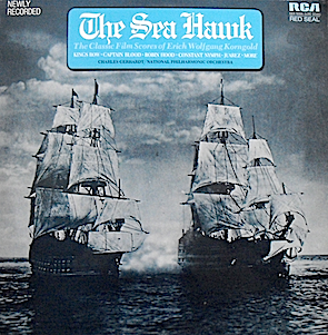 sea hawk 2 Erich Wolfgang Korngold - Charles Gerhardt / National Philharmonic Orchestra ‎– The Sea Hawk (The Classic Film Scores Of Erich Wolfgang Korngold)