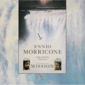 "Ennio Morricone ‎– Original Soundtrack From The Film ""The Mission"""