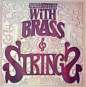 With Brass and Strings: Radio 2 bands and orchestras original soundtrack