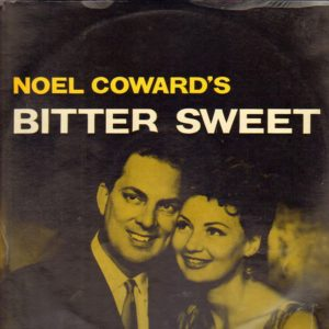 Noël Coward – Bitter Sweet