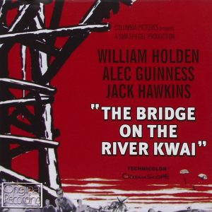 Bridge on the River Kwai original soundtrack