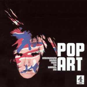 Pop Art - Underground Songs From The Warhol Era original soundtrack