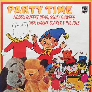 Party Time:  Noddy, Rupert Bear, Sooty & Sweep, Dick Emery, Blakey & The Tots original soundtrack
