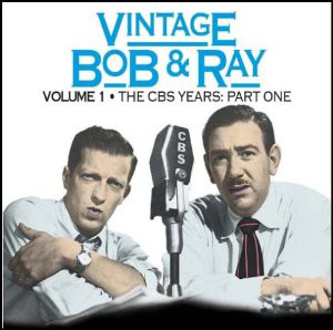Vintage Bob & Ray: vol1- the CBS years original soundtrack