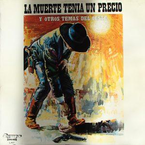 La Muerte Tenía Un Precio Y Otros Temas Del Oeste original soundtrack