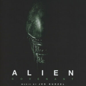 Jed Kurzel ‎– Alien: Covenant (Original Motion Picture Soundtrack)