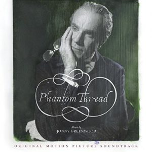 Phantom Thread - Original Motion Picture Soundtrack