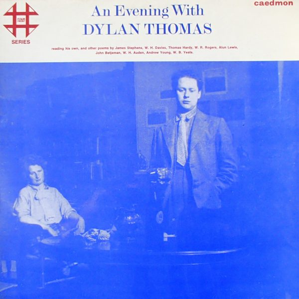 An Evening With Dylan Thomas Reading His Own And Other Poems