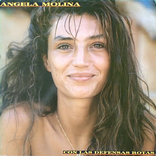 Angela Molina – Con Las Defensas Rotas