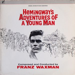 Hemingway's Adventures Of A Young Man (An Original Soundtrack Recording)