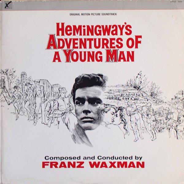 Hemingway's Adventures Of A Young Man (An Original Soundtrack Recording)